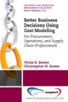 Better Business Decisions Using Cost Modeling