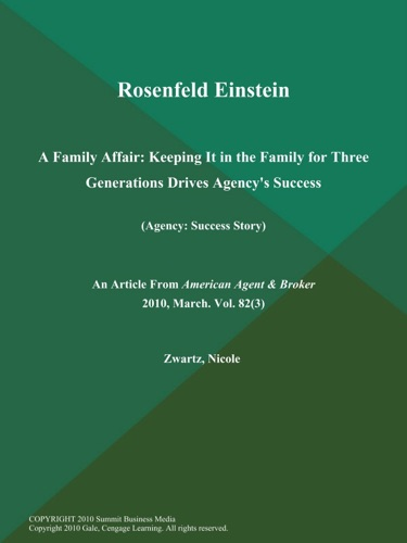 Rosenfeld Einstein A Family Affair Keeping It in the Family for Three Generations Drives Agencys Success Agency Success Story