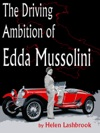 The Driving Ambition Of Edda Mussolini