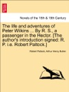 The Life And Adventures Of Peter Wilkins  By R S A Passenger In The Hector The Authors Introduction Signed R P Ie Robert Paltock Vol I