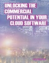 Unlocking The Commercial Potential In Your Cloud Software