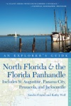 Explorers Guide North Florida  The Florida Panhandle Includes St Augustine Panama City Pensacola And Jacksonville Second Edition  Explorers Complete