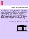 The Works Of Jeremy Bentham Published Under The Superintendence Of His Executor John BowringThe General Preface Signed W W With An Introduction To The Study Of Benthams Works By J H Burton Memoirs Of Bentham By John Bowring Volume II