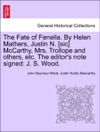 The Fate Of Fenella By Helen Mathers Justin N Sic McCarthy Mrs Trollope And Others Etc The Editors Note Signed J S Wood