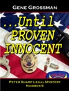 Until Proven Innocent Peter Sharp Legal Mystery 5