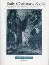 Early Christians Speak Volume 1 3rd Edition