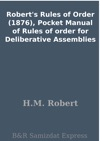 Roberts Rules Of Order 1876 Pocket Manual Of Rules Of Order For Deliberative Assemblies