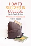 How To Succeed In College While Really Trying