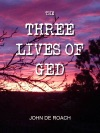 The Three Lives Of Ged
