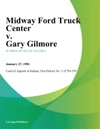 Midway Ford Truck Center V Gary Gilmore