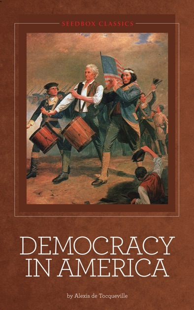 the dualism between aristocracy and democracy in alexis de tocquevilles democracy in america Alexis de tocqueville's democracy in america comparing alexis tocqueville and karl marx essay democracy in america aristocracy is a phenomenon that.