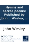 Hymns And Sacred Poems Published By John Wesley  And Charles Wesley