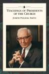 Teachings Of The Presidents Of The Church Joseph Fielding Smith