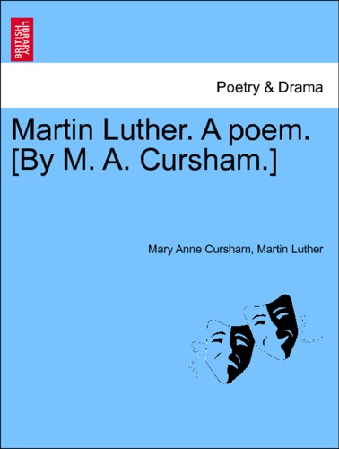 Martin Luther A poem By M A Cursham Part 1
