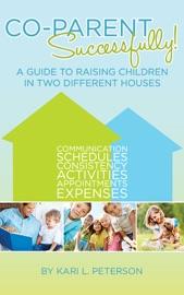 Co-Parent Successfully - Kari L. Peterson Book
