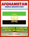 Afghanistan Federal Research Study And Country Profile With Comprehensive Information History And Analysis - Taliban War Terrorism History Politics Economy