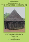 Reminiscences On The Dynastic History Of Ndom Mwasundem Cameroon