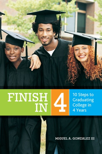 Finish In 4 10 Steps to Graduating College In 4 Years