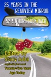 25 Years In The Rearview Mirror 52 Authors Look Back