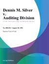 Dennis M Silver V Auditing Division