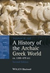 A History Of The Archaic Greek World Ca 1200-479 BCE