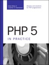 PHP 5 In Practice