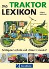 Das Traktor Lexikon Schleppertechnik Und -Einsatz Von AZ