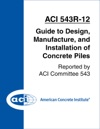 ACI 543R-12 Guide To Design Manufacture And Installation Of Concrete Piles