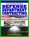 Defense Department Contracting Guide Digest To Doing Business With The Military Selling Products And Services To The Pentagon