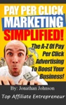 PPC Marketing Simplified - Use Pay Per Click To Make Money