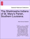 The Shetimasha Indians Of St Marys Parish Southern Louisiana