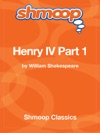 Henry IV Part 1 Complete Text With Integrated Study Guide From Shmoop