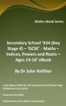 Secondary School KS4 Key Stage 4  GCSE - Maths  Indices Powers And Roots  Ages 14-16 EBook