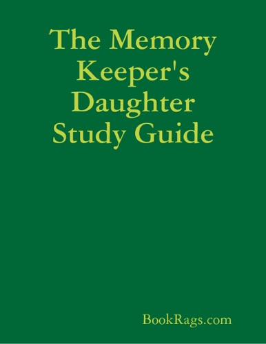 The Memory Keepers Daughter Study Guide