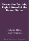 Tarzan The Terrible Eighth Novel Of The Tarzan Series