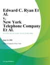 Edward C Ryan Et Al V New York Telephone Company Et Al