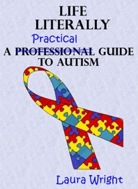 DOWNLOAD OF LIFE LITERALLY: A PRACTICAL GUIDE TO HIGH-FUNCTIONING AUTISM PDF EBOOK
