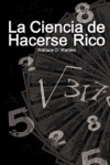 La Ciencia De Hacerse Rico  The Science Of Getting Rich Spanish Edition
