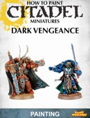 How to Paint Citadel Miniatures: Dark Vengeance