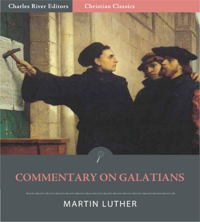 Martin Luthers Commentary on Galatians