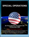 Air Force Doctrine Document 3-05 Special Operations - USAF Special Operations Forces AFSOF Special Ops Legacy Air Commandos Agile Combat Support Mayaguez Incident