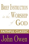 Brief Instruction In The Worship Of God