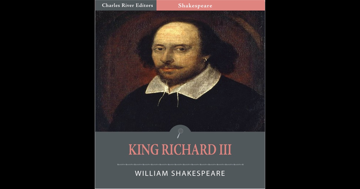king richard iii by william shakespeare essay Shakespeare's play king richard iii shapes meaning to and presents central values whereas al pacino's film looking for richard reshapes that meaning a.