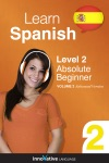 Learn Spanish - Level 2 Absolute Beginner Spanish Enhanced Version