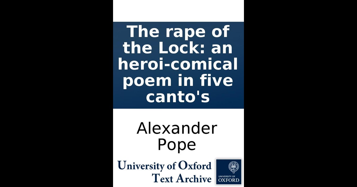 an overview of the poem rape of the lock by alexander pope Complete summary of alexander pope's the rape of the lock enotes plot summaries cover all the significant action of the rape of the lock.
