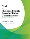 Neal V St Louis County Board Of Police Commissioners