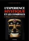 Lexprience Mystique Et Les Symboles Chez Les Primitifs
