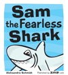 Sam The Fearless Shark