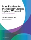 In Re Petition For Disciplinary Action Against Wentzell