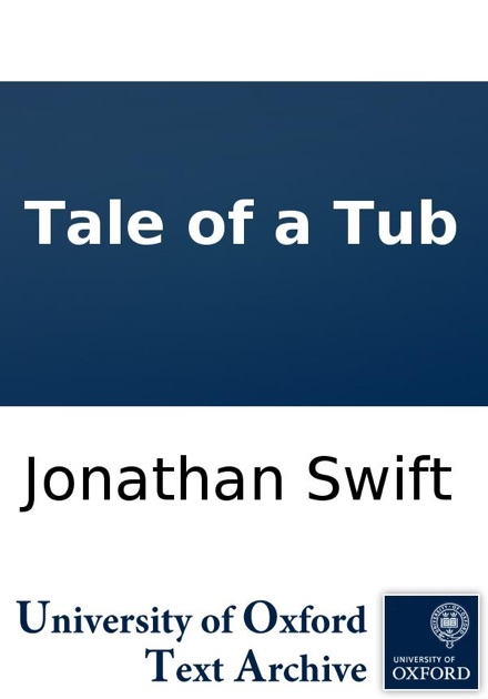 tale of the tub essay A modest proposal and other satires study guide contains a biography of jonathan swift, literature essays  a tale of a tub portrays three brothers.